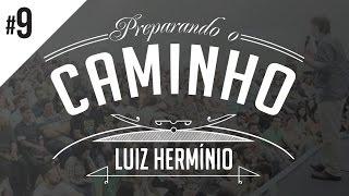 MEVAM OFICIAL - LUIZ HERMÍNIO - PREPARANDO O CAMINHO #9