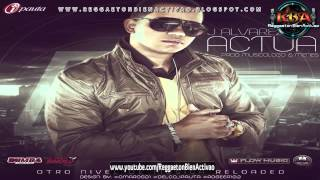 J Alvarez - Actua (Prod. By Musicologo Y Menes) ★Reggaeton 2012★