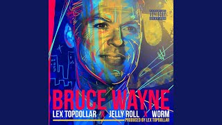 Bruce Wayne (feat. Jelly Roll & Worm)