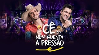 Antony e Gabriel - Cê não guenta pressão (DVD OFICIAL)