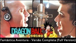 Dragon Ball -  Abertura em Português (BR) - Fantástica Aventura (Full Version)