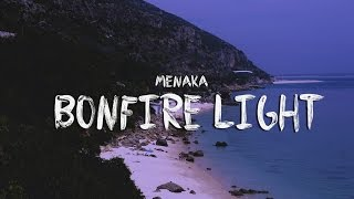Menaka - Bonfire Light (Official Lyric Video)