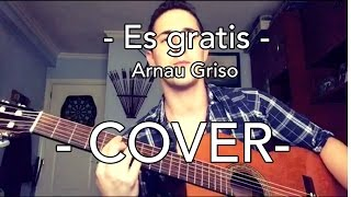 Es gratis (Cover de RulesGuitar) - Arnau Griso