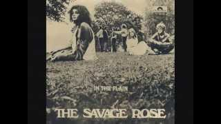THE SAVAGE ROSE -  LONG BEFORE I WAS BORN