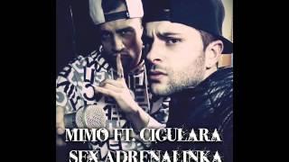 Mimo Feat.Cigulara- Sex Adrenalinka █▬█ █ ▀█▀ (KM Studio 2015,2016)