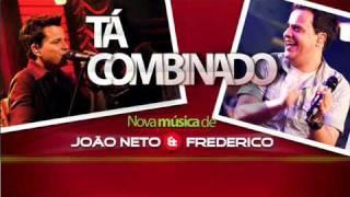 João Neto e Frederico -Tá combinado