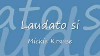 Laudato si - Mickie Krause