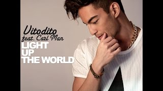 Vitodito Feat. Carl Man - Light Up The World (Official Audio)