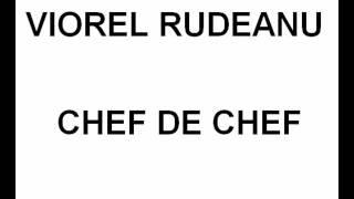 Viorel Rudeanu - Chef de chef
