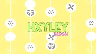 [OMFG Style] Hxyley - Blegh