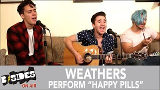 "B-Sides On-Air: Weathers Perform ""Happy Pills"" (Acoustic)"