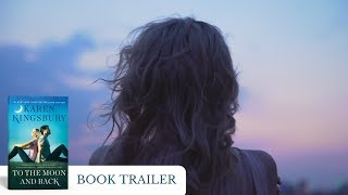 TO THE MOON AND BACK - Karen Kingsbury - Book Trailer