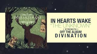 In Hearts Wake - The Unknown (Strength)