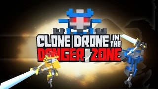 Clone Drone in the Danger Zone - Let's Try