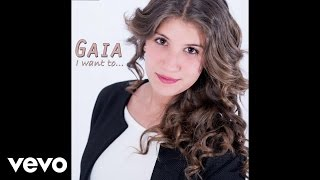 Gaia - I want to... (Audio)