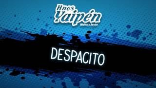 Hnos. Yaipén - Despacito (Cover Audio)