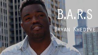 B.A.R.S: Bryan Khedive @BryanKhedive | dir. Cody Mack