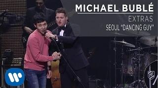 "Michael Bublé - Seoul ""Dancing Guy"""