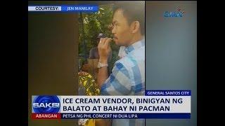 Saksi: Ice cream vendor, binigyan ng balato at bahay ni Pacman