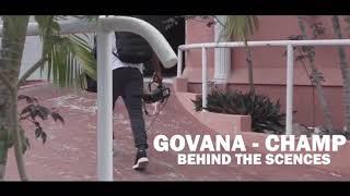 Govana - Champ (Behind The Scenes Shots)