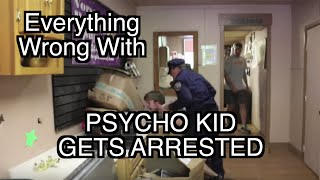 Episode #99: Everything Wrong With Psycho Kid Gets Arrested