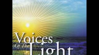 Voices Of The Light     Let Me Be
