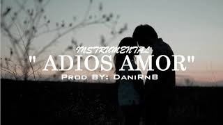 BEAT INSTRUMENTAL RAP TRISTE - Adios Amor - DESAMOR x SAD PIANO - DaniRnB