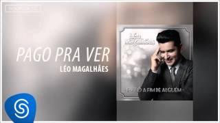 Léo Magalhães - Pago Pra Ver (Eu Tô A Fim de Alguém) [Áudio Oficial]