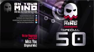 OYMR050 - Victor Rogonza - Miss You (Original Mix) [On Your Mind Records]