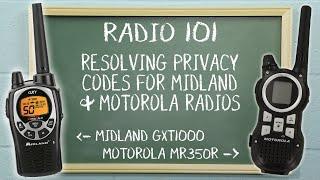 Radio 101 - Resolving Privacy Codes on Midland and Motorola Two Way Radios