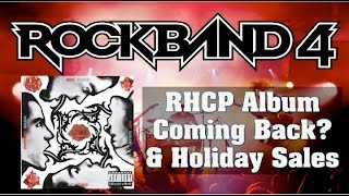 Rock Band 4 News  Red Hot Chili Peppers Album Returning to Rock Band 4 & Holiday Sales!