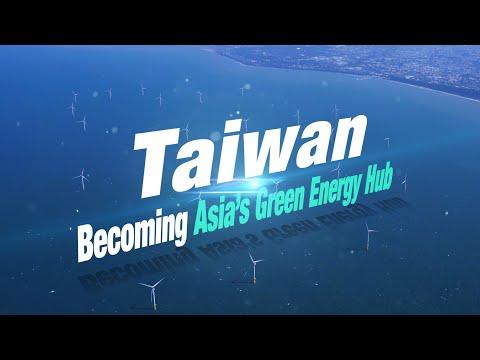 Taiwan : Becoming Asia's Green Energy Hub