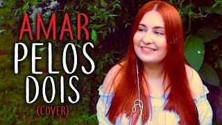 AMAR PELOS DOIS - Salvador Sobral (Cover)