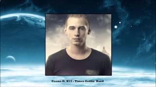 Coone ft. K19 - Times Gettin' Hard [HQ]