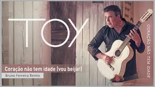 Toy - Coração não tem idade (Bruno Ferreira Remix)