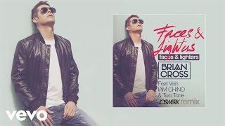 Brian Cross - Faces & Lighters (Audio) [Joswerk Remix] ft. Vein, IAM CHINO, Two Tone