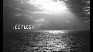 ICE FLESH - White Sun's Shadow