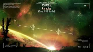 POPR3B3L - Paradise (Dany BPM Remix) [HQ Edit]