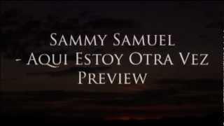 Sammy Samuel - Aqui Estoy Otra Vez - Teaser
