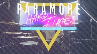 Paramore - Hard Times (Drum Cover by Darío de la Rosa)