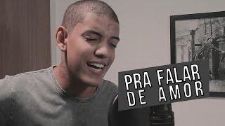 Dan Vieira - Pra falar de amor