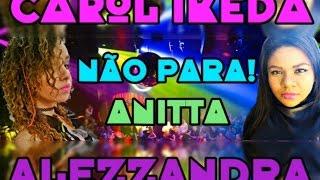 Não Para - Carol Ikeda e Alezzandra (Cover Anitta)