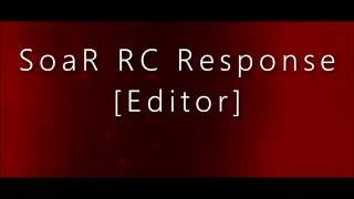 My SoaR RC Response [Editor] POWERED BY @BPI_GAMING (Read Discription)