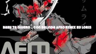 afro baby te quiero afro feat belinda afro remix by loris