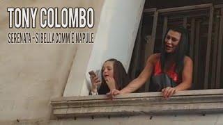 TONY COLOMBO - SERENATA - SI BELLA COMM' E' NAPULE