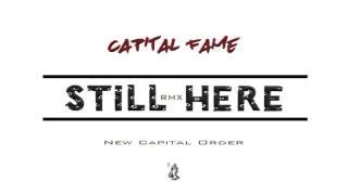 Still Here - Capital Fame (Drake Remix)