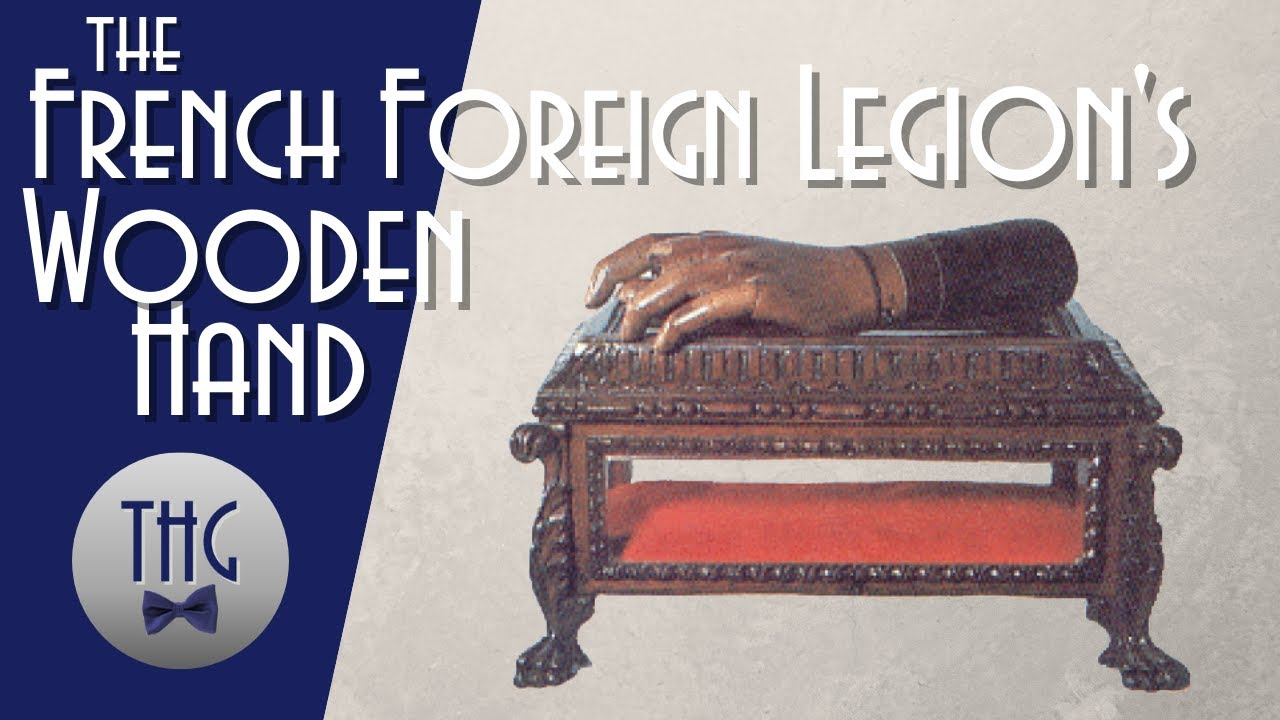 The History of the French Foreign Legion's Wooden Hand