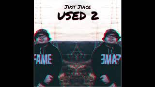 "@JustTheJuice - ""USED 2"" (Official Audio)"
