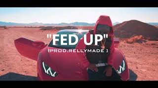 "[FREE] ""Fed Up"" Speaker Knockerz/Mook/RellyMade Type Beat (Prod.RellyMade)"