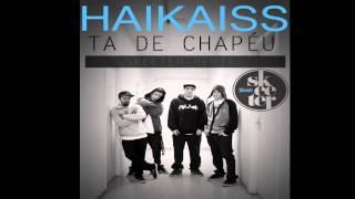 Haikaiss - Tá de Chapéu (Skeeter Remix)